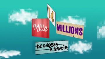 14 Mille Millions De Choses à Savoir épisode 06 Ici Toutv
