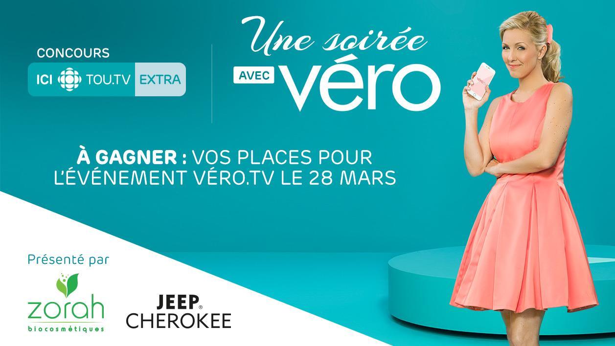 Concours ICI TOU.TV Extra (Véro.tv) - Une soirée avec Véro - Du 14 février au 12 mars 2017