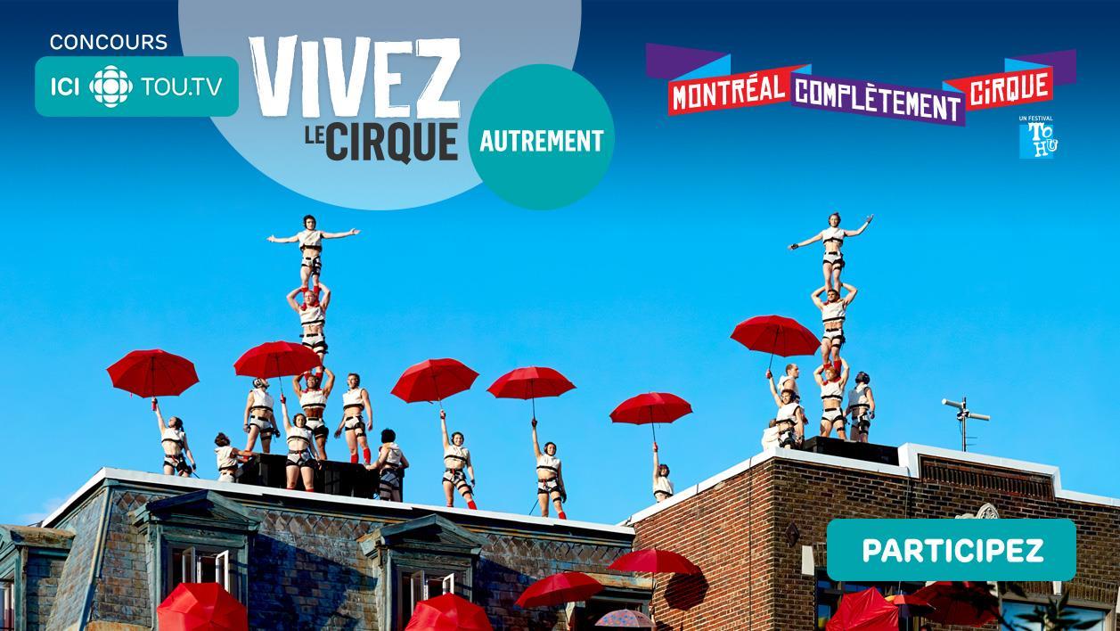 Concours ICI TOU.TV - Vivez le cirque autrement - Du  2 juin au 16 juillet 2017